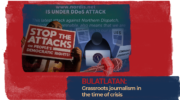 Bulatlatan: Grassroots journalism in the time of crisis