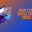Protecting Digital Space Series Ep 1: Minding Your Security